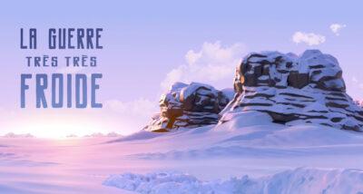 La guerre très très froide - ecv animation